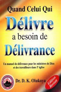Quand Celui Qui Delivre a Besoin De Delivrance (French Edition)