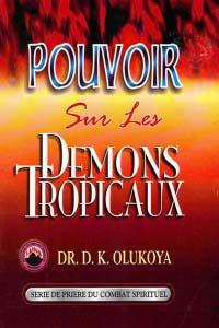 Pouvoir sur les Demons Tropicaux (French Edition)