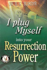 I Plug Myself Into Your Resurrection Power