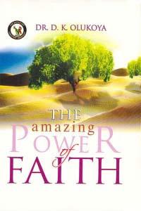 The Amazing Power of Faith