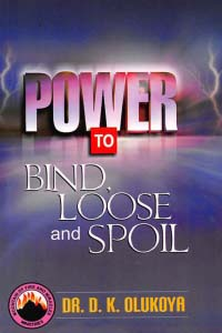 Power to Bind, Loose and Spoil