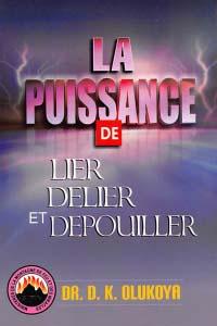 La Puissance de Lier, Delier et Depouiller (French Edition)