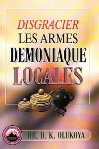 Disgracier les Armes Demoniaque Locales (French Edition)