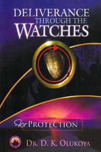 Deliverance Through the Watches for Protection