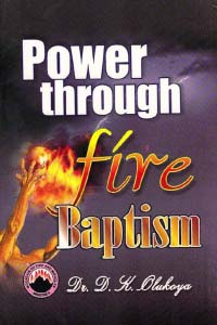 Power through Fire Baptism