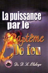 La Puissance par le Bapteme De Feu (French Edition)