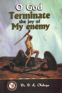 O God Terminate the Joy of My Enemy