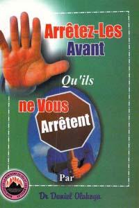 Arretez-Les Avant Qu'ils Ne Vous Arretent (French Edition)