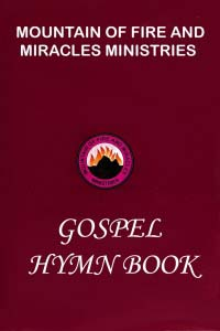Mountain of Fire and Miracles Ministries Gospel Hymn Book