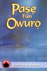 Pase Fun Owuro (Yoruba Version)