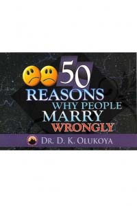 50 Reasons Why People Marry Wrongly