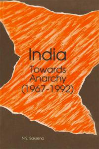 India: Towards Anarchy (1967-1992)