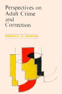 Perspectives on Adult Crime and Correction: (A Comparative Study of Adult Prisoners and Probationers)