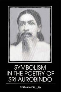 Symbolism in the Poetry of Sri Aurobindo