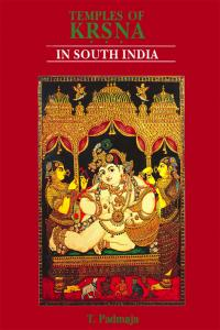 Temples of Kṛṣṇa in South India: History, Art and Traditions in Tamilnadu