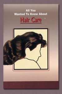 All You Wanted To Know About Hair Care
