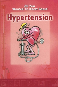 All You Wanted To Know About Hypertension