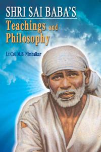 SHRI SAI BABA's: Teachings & Philosophy