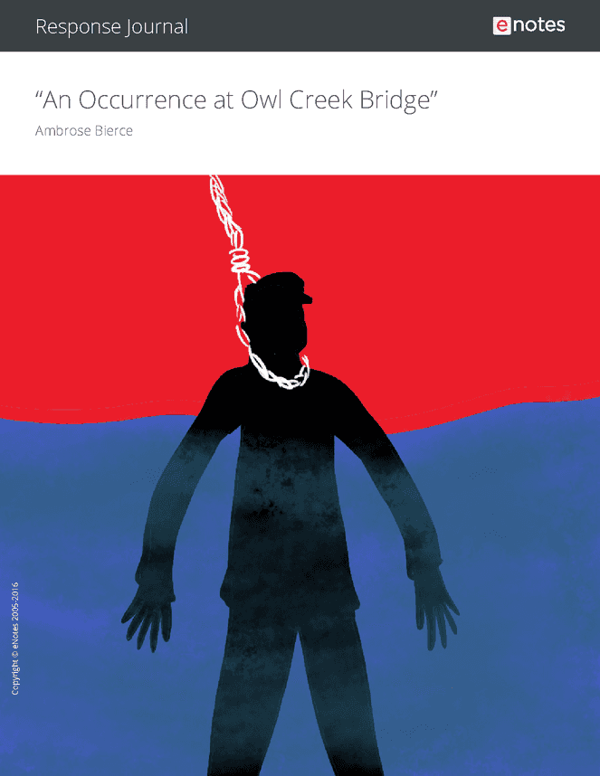 an occurrence at owl creek bridge response journal an occurrence at owl creek bridge response journal
