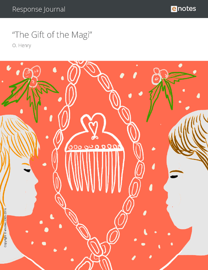 The Gift of the Magi eNotes Response Journal - An... - Literature ...