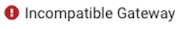 Incompatible Gateway icon