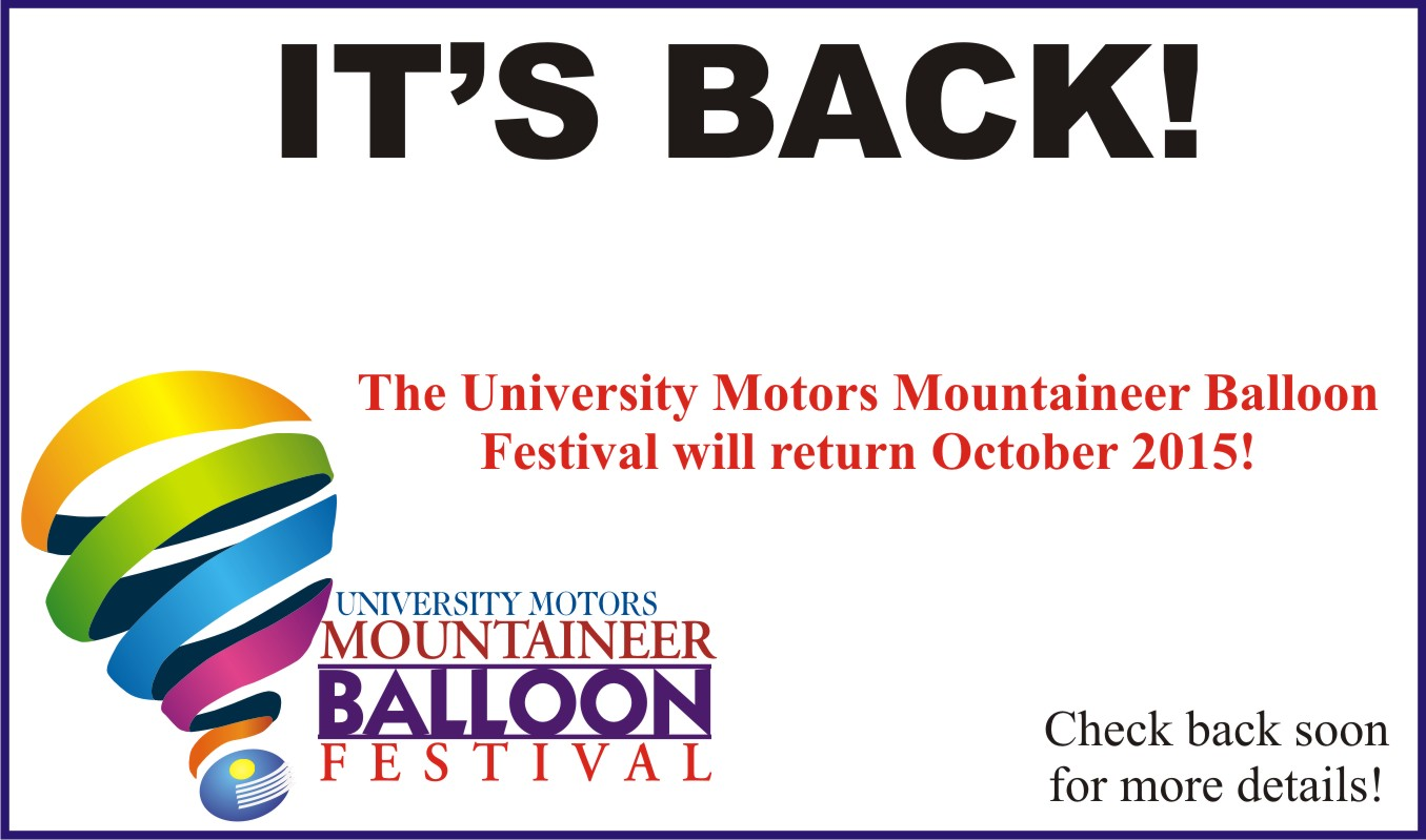 The University Motors Mountaineer Balloon Festival will return October 2015 in Morgantown, WV.