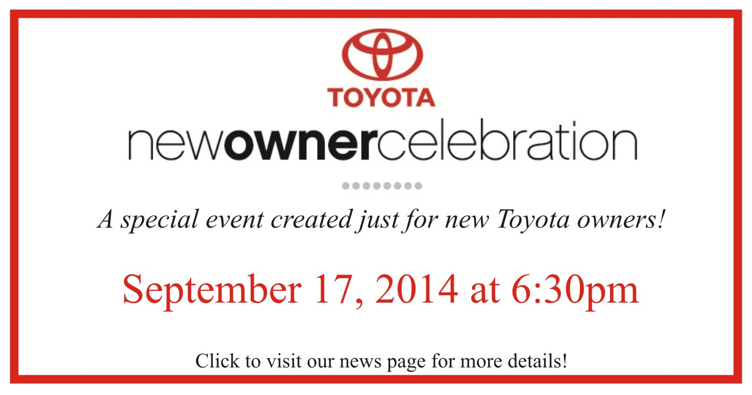 Join us for a New Owner Celebration at University Toyota!