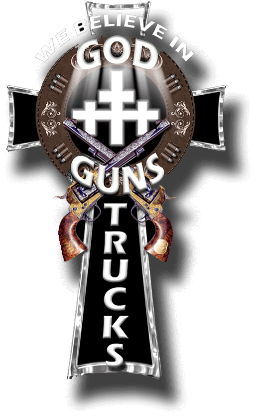 We Belive In GOD Guns Trucks