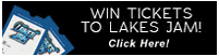 Enter to win Lakes Jam Tickets!!