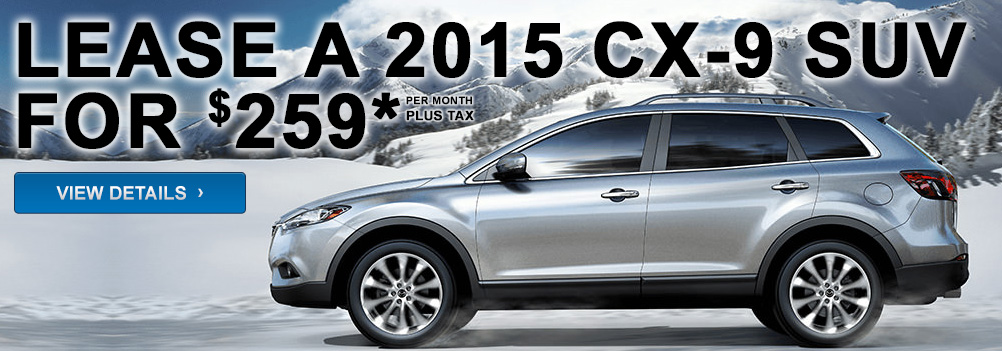 Lease a 2015 CX-9 for $259* per month