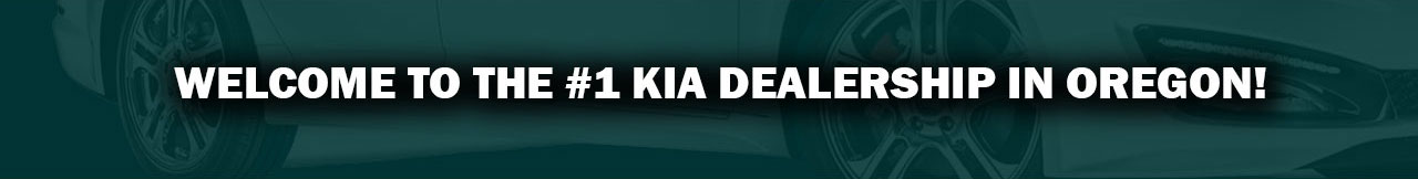 Welcome to the #1 Kia Dealership in Oregon!