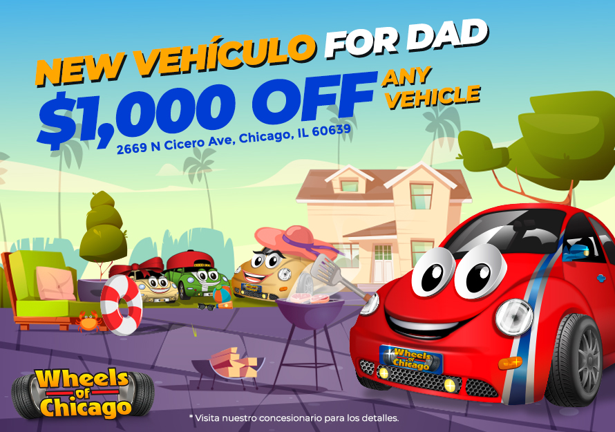 Promociones de Día del Padre - Wheels of Chicago   2669 N Cicero Ave