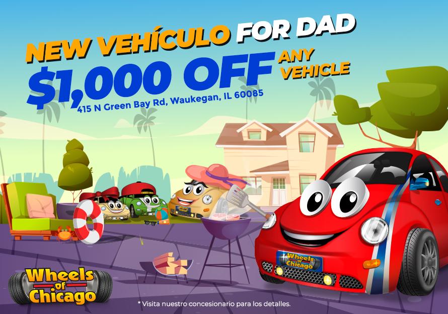 Promociones de Día del Padre - Wheels of Chicago   415 N Green Bay Rd