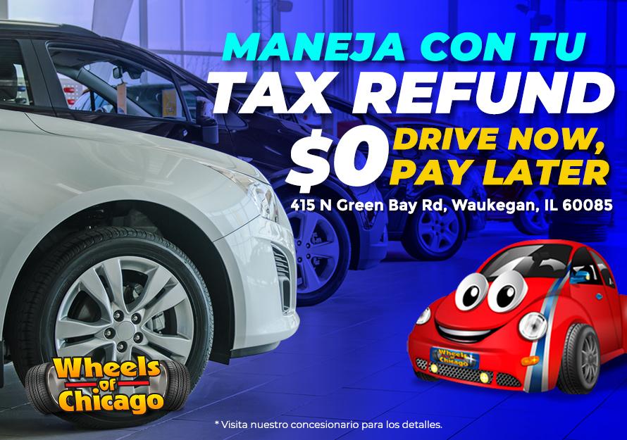Maneja con tu tax refund - Wheels of Chicago | 415 N Green Bay Rd
