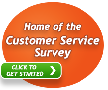 Customer Service Survey - Click to Get Started