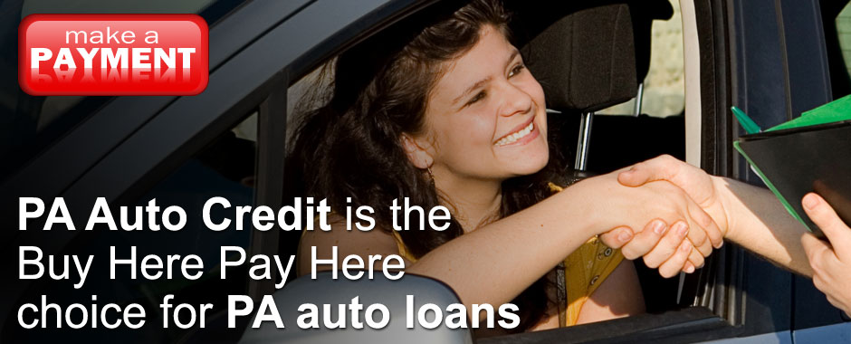 PA Auto Credit is the buy here pay here choice for PA auto loans