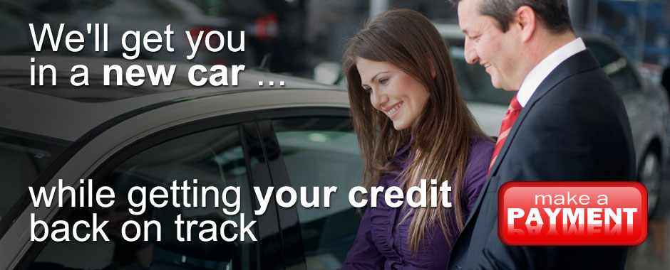 We'll get you in a new car while getting your credit back on track