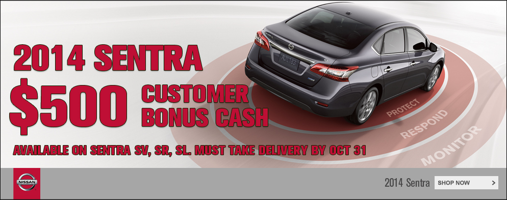 Customer Bonus Cash on 2014 Sentra at O'Neil Nissan