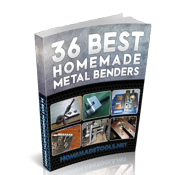36 Best Homemade Metal Benders eBook