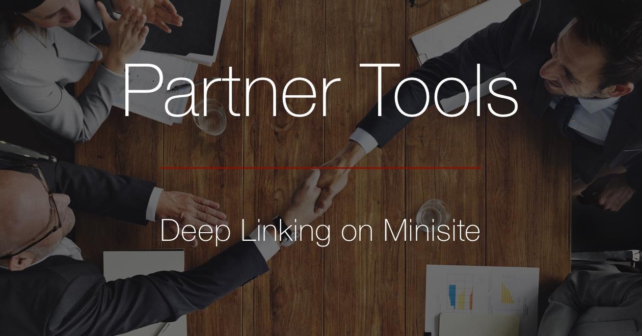 Partner tools minisite deep linking