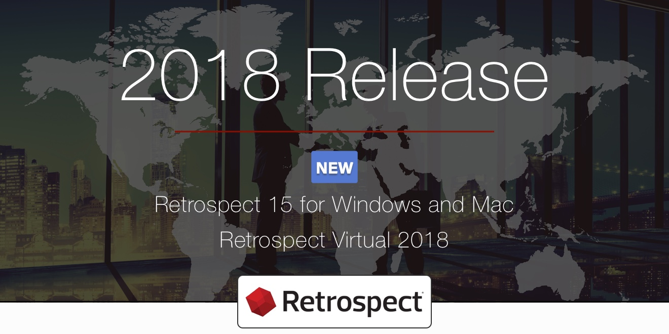 Retrospect 15 and retrospect virtual 2018