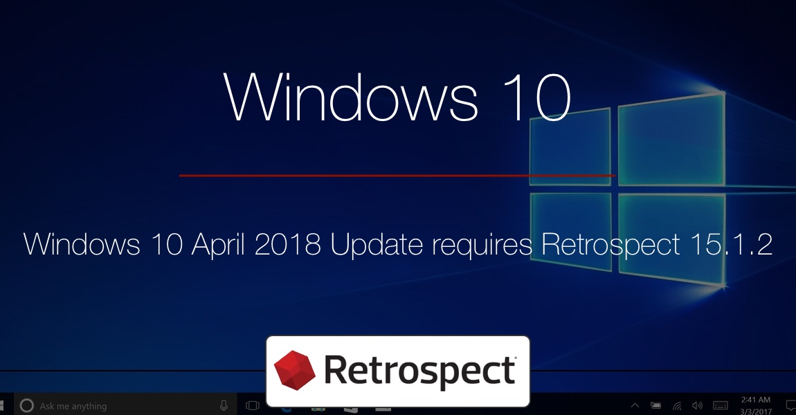 retrospect blog compatibility with windows 10 april 2018 update