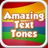 Amazing Text Tones