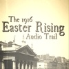 1916 Easter rising audio trail