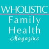 Wholistic Family Health Magazine