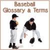 Baseball Glossary and Terms