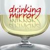 Drinking Mirror
