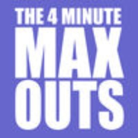 The 4 Minute Max Outs