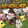 BABY ANIMALS MOD Free for Minecraft PC Pocket Guide Edition