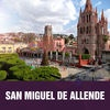 San Miguel de Allende City Travel Guide
